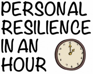 Personal Resilience in an hour